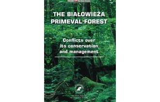 The Białowieża Primeval Forest. Conflicts over its conservation and management
