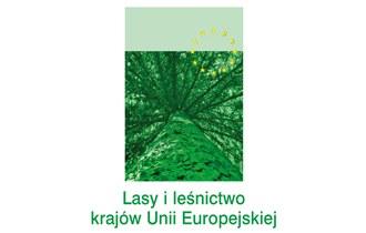 Lasy i leśnictwo w krajach Unii Europejskiej