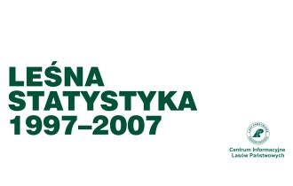 Leśna statystyka 1997-2007