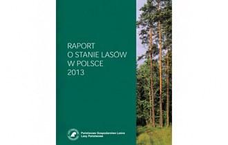 Raport o stanie lasów w Polsce 2013