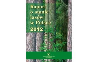 Raport o stanie lasów w Polsce 2012