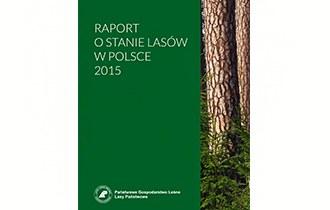 Raport o stanie lasów w Polsce 2015