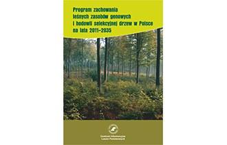 Program zachowania leśnych zasobów genowych i hodowli selekcyjnej drzew w Polsce na lata 2011-2035