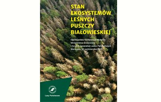 Stan ekosystemów leśnych Puszczy Białowieskiej