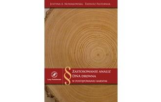 Zastosowanie analiz DNA drewna w postępowaniu karnym
