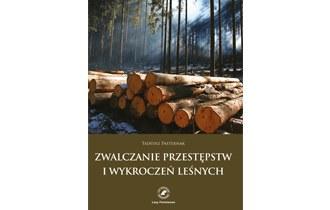 Zwalczanie przestępstw i wykroczeń leśnych. Wybrane procedury