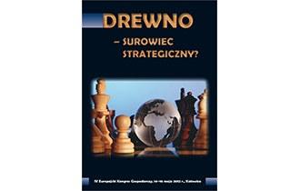 Drewno - surowiec strategiczny?