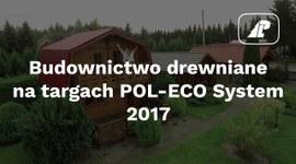 Budownictwo drewniane na targach Pol-Eco System