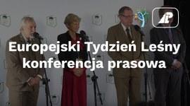 Konferencja prasowa poświęcona Europejskiemu Tygodniowi Leśnemu