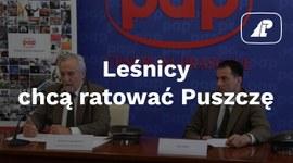 Leśnicy chcą ratować Puszczę. Konferencja prasowa dyrektora generalnego LP