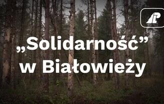 """Leśnicy z """"Solidarności"""" w Puszczy Białowieskiej"""