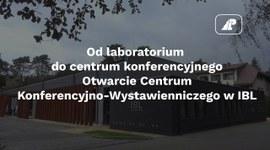 Otwarcie Centrum Konferencyjno-Wystawienniczego w IBL