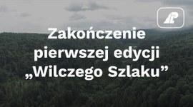 """Wielki Szlak Leśny - zakończenie pierwszej edycji """"Wilczego Szlaku"""""""